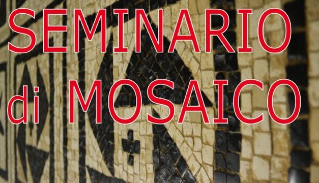 SEMINARIO di MOSAICO prof. Marco Santi